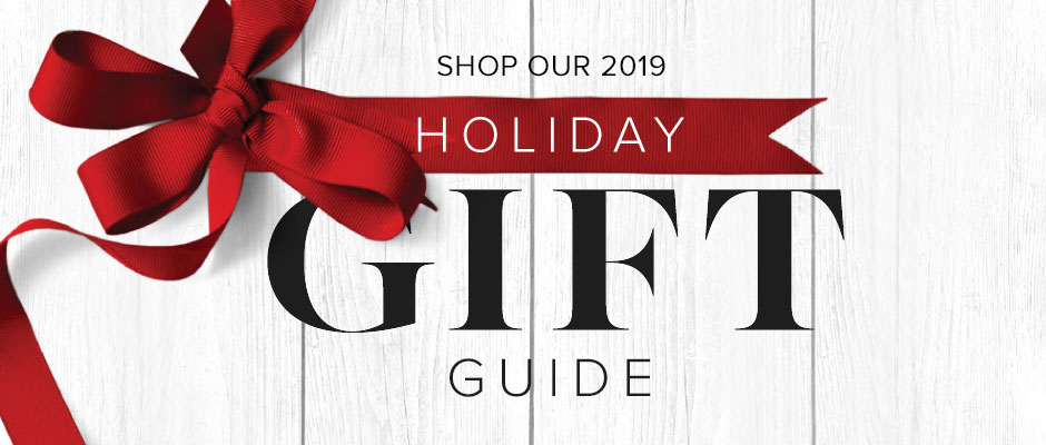 Shop Our 2019 Holiday Gift Guide