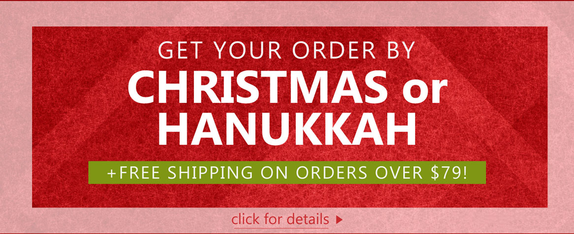Get Your Order by Christmas or Hanukkah